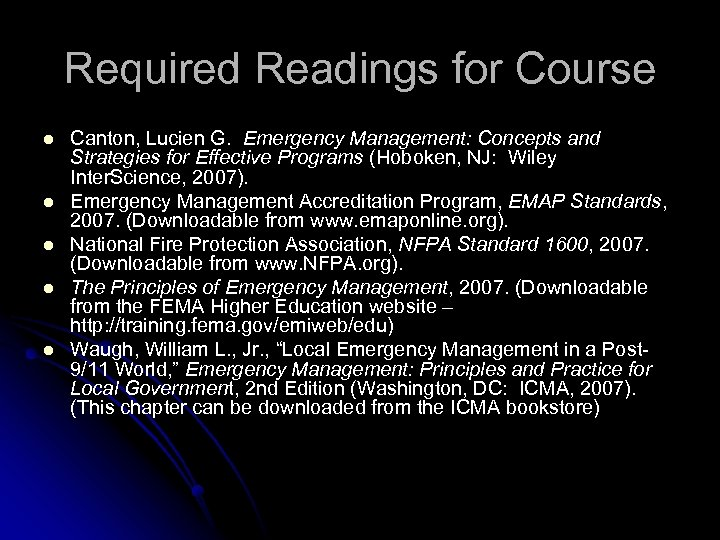Required Readings for Course l l l Canton, Lucien G. Emergency Management: Concepts and