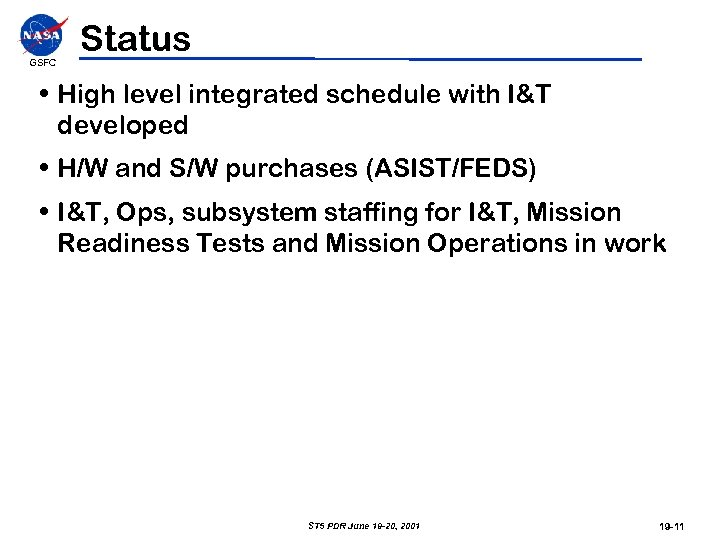 GSFC Status • High level integrated schedule with I&T developed • H/W and S/W
