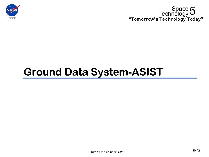 """Space Technology 5 """"Tomorrow's Technology Today"""" GSFC Ground Data System-ASIST ST 5 PDR June"""
