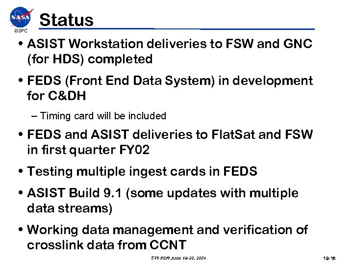 GSFC Status • ASIST Workstation deliveries to FSW and GNC (for HDS) completed •