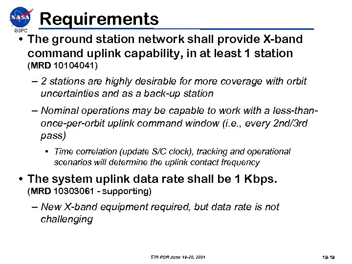 GSFC Requirements • The ground station network shall provide X-band command uplink capability, in