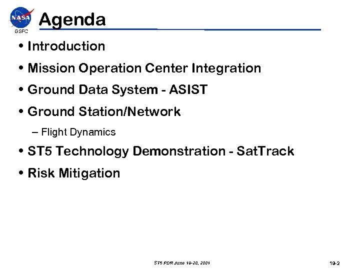GSFC Agenda • Introduction • Mission Operation Center Integration • Ground Data System -