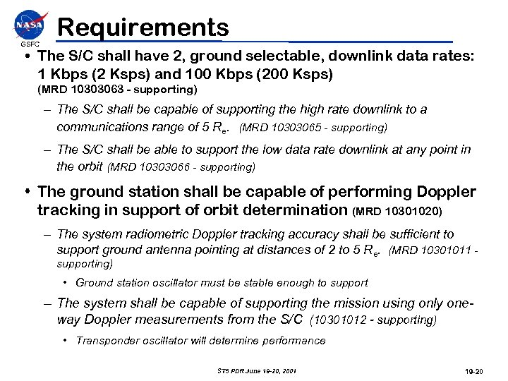 GSFC Requirements • The S/C shall have 2, ground selectable, downlink data rates: 1