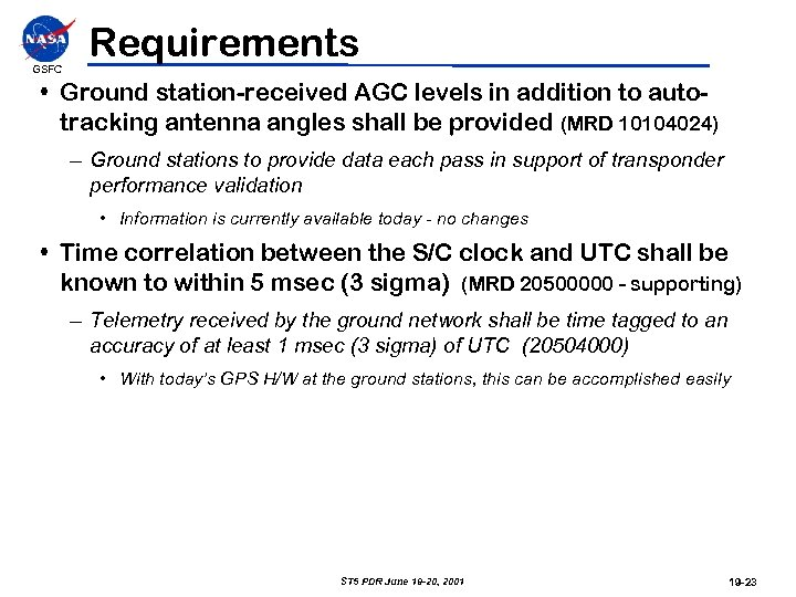GSFC Requirements • Ground station-received AGC levels in addition to autotracking antenna angles shall