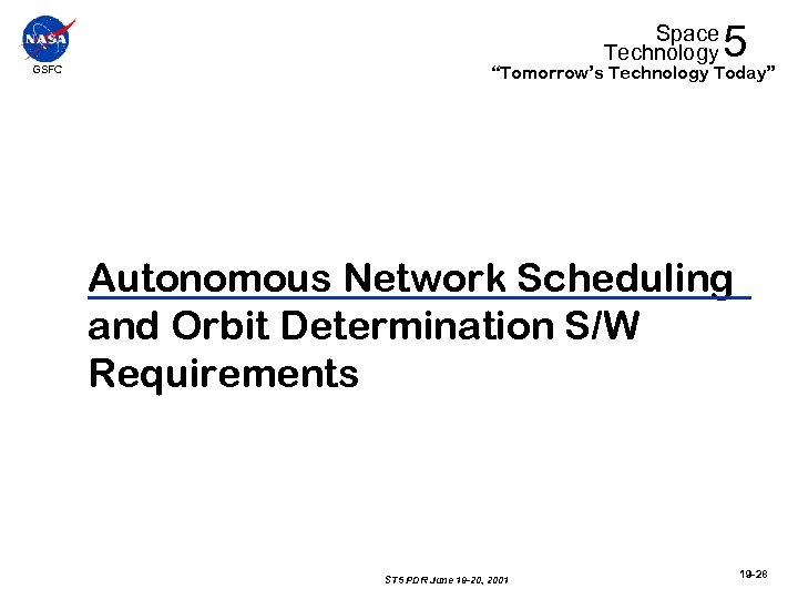 """GSFC Space Technology 5 """"Tomorrow's Technology Today"""" Autonomous Network Scheduling and Orbit Determination S/W"""