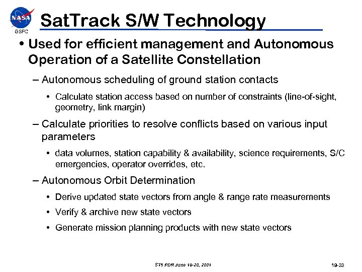 GSFC Sat. Track S/W Technology • Used for efficient management and Autonomous Operation of