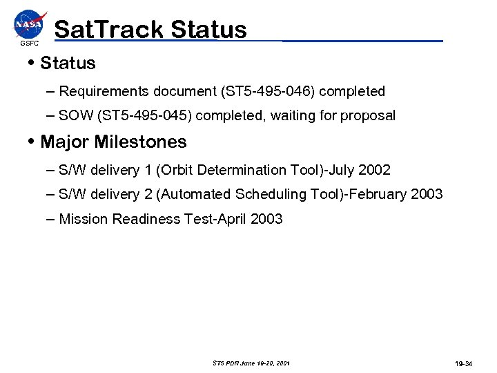 GSFC Sat. Track Status • Status – Requirements document (ST 5 -495 -046) completed