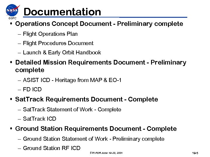 GSFC Documentation • Operations Concept Document - Preliminary complete – Flight Operations Plan –