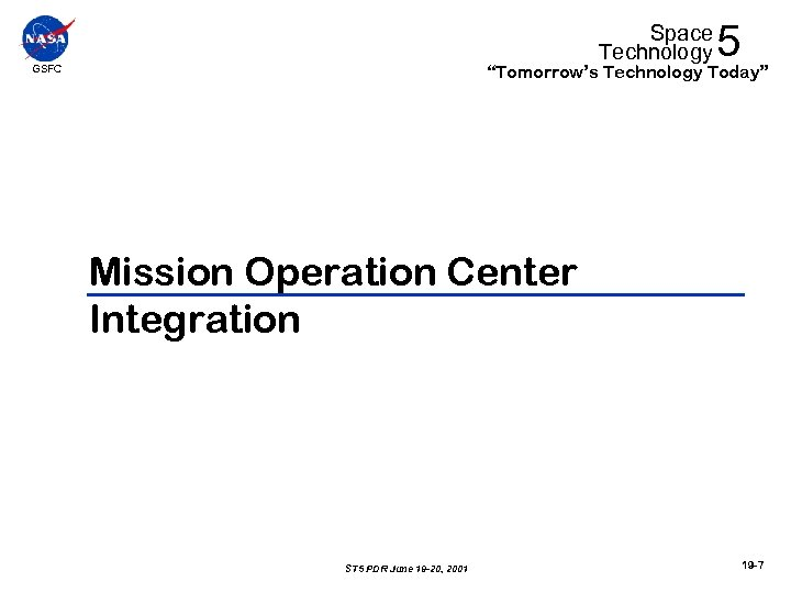 """Space Technology 5 """"Tomorrow's Technology Today"""" GSFC Mission Operation Center Integration ST 5 PDR"""