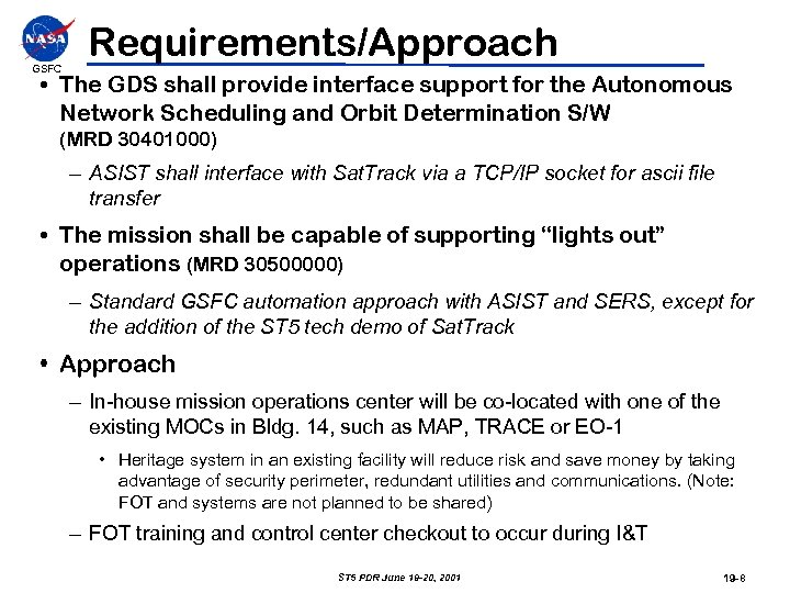 GSFC Requirements/Approach • The GDS shall provide interface support for the Autonomous Network Scheduling