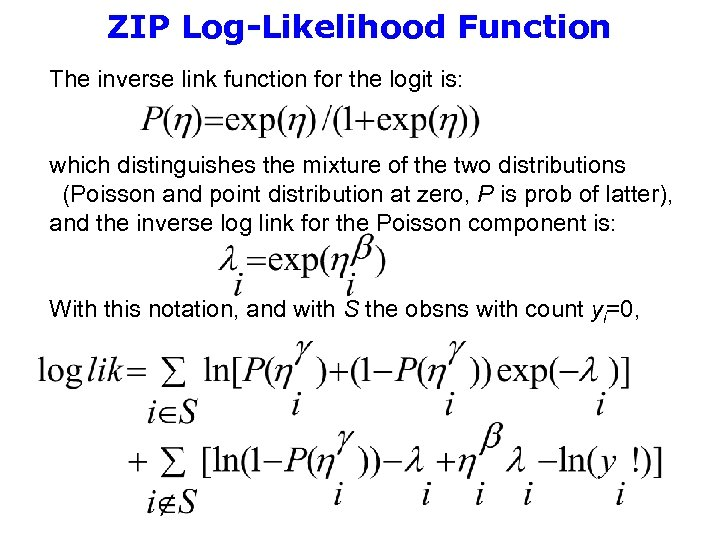 ZIP Log-Likelihood Function The inverse link function for the logit is: which distinguishes the