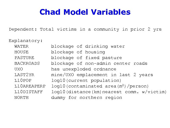 Chad Model Variables Dependent: Total victims in a community in prior 2 yrs Explanatory: