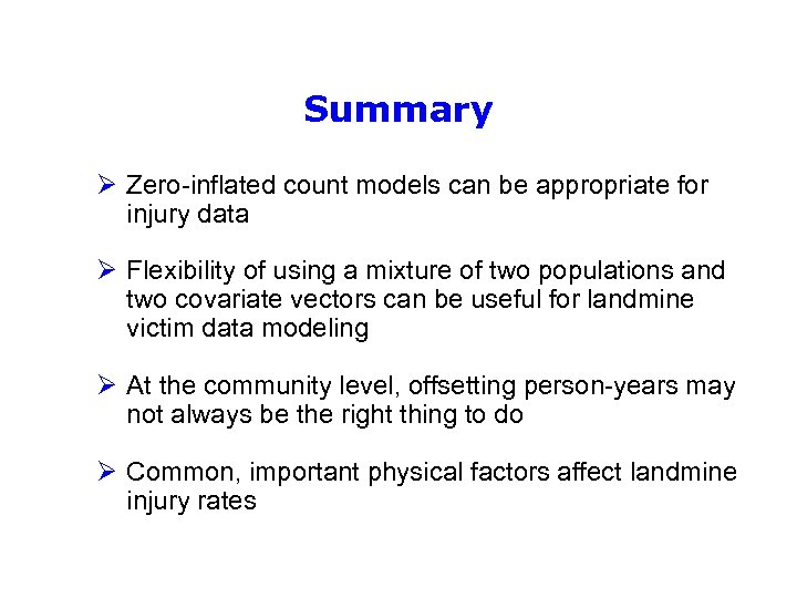 Summary Ø Zero-inflated count models can be appropriate for injury data Ø Flexibility of