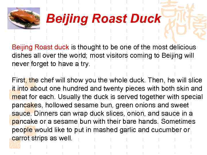 Beijing Roast Duck Beijing Roast duck is thought to be one of the most