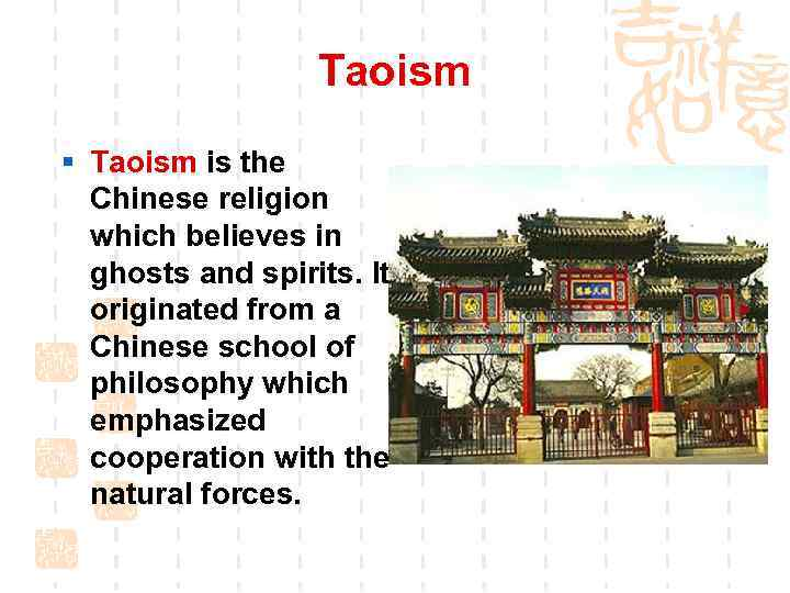 Taoism § Taoism is the Chinese religion which believes in ghosts and spirits. It