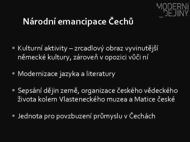 Národní emancipace Čechů § Kulturní aktivity – zrcadlový obraz vyvinutější německé kultury, zároveň v