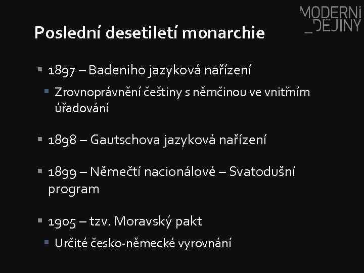 Poslední desetiletí monarchie § 1897 – Badeniho jazyková nařízení § Zrovnoprávnění češtiny s němčinou