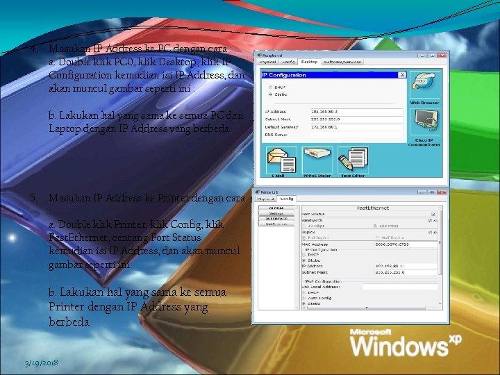 4. Masukan IP Address ke PC dengan cara : a. Double klik PC 0,