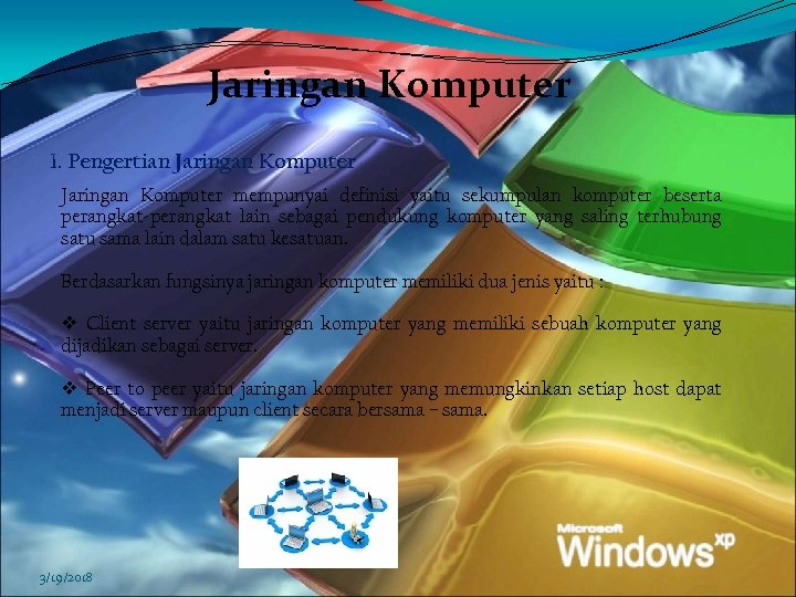 Jaringan Komputer 1. Pengertian Jaringan Komputer mempunyai definisi yaitu sekumpulan komputer beserta perangkat-perangkat lain