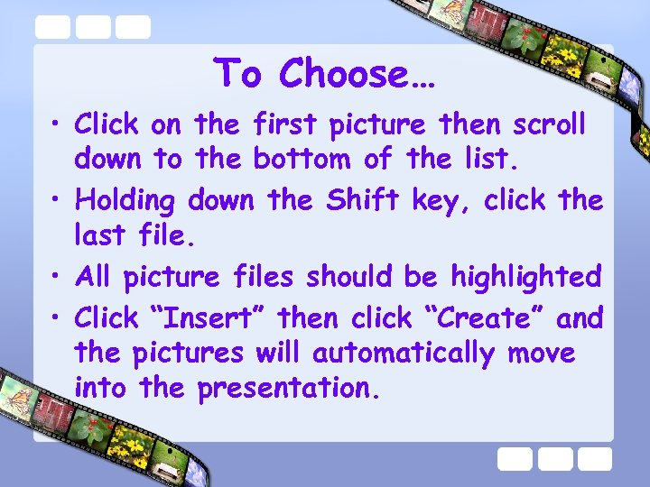 To Choose… • Click on the first picture then scroll down to the bottom