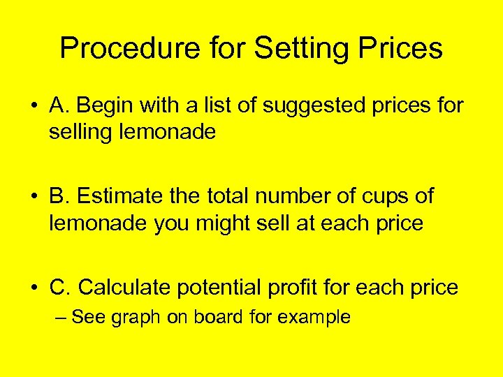 Procedure for Setting Prices • A. Begin with a list of suggested prices for