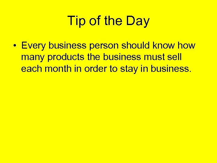 Tip of the Day • Every business person should know how many products the