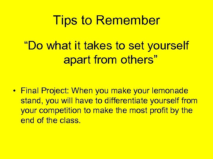 """Tips to Remember """"Do what it takes to set yourself apart from others"""" •"""