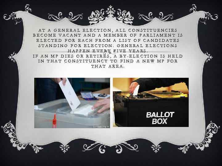 AT A GENERAL ELECTION, ALL CONSTITUENCIES BECOME VACANT AND A MEMBER OF PARLIAMENT IS