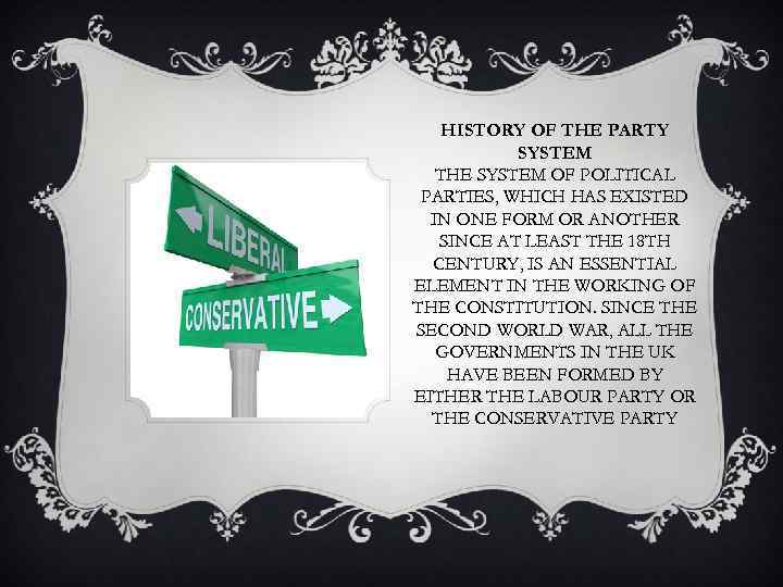 HISTORY OF THE PARTY SYSTEM THE SYSTEM OF POLITICAL PARTIES, WHICH HAS EXISTED IN