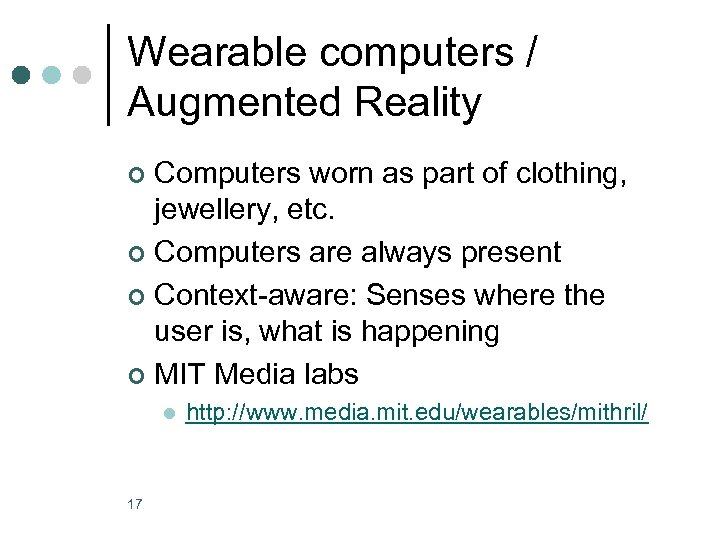 Wearable computers / Augmented Reality Computers worn as part of clothing, jewellery, etc. ¢