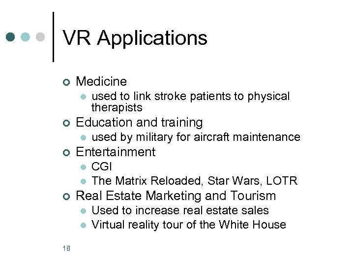 VR Applications ¢ Medicine l ¢ Education and training l ¢ l CGI The