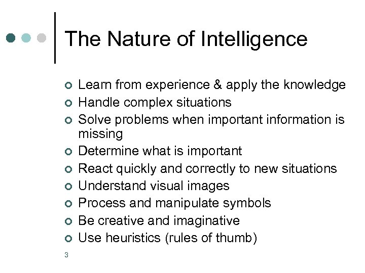 The Nature of Intelligence ¢ ¢ ¢ ¢ ¢ 3 Learn from experience &