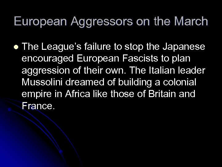 European Aggressors on the March l The League's failure to stop the Japanese encouraged