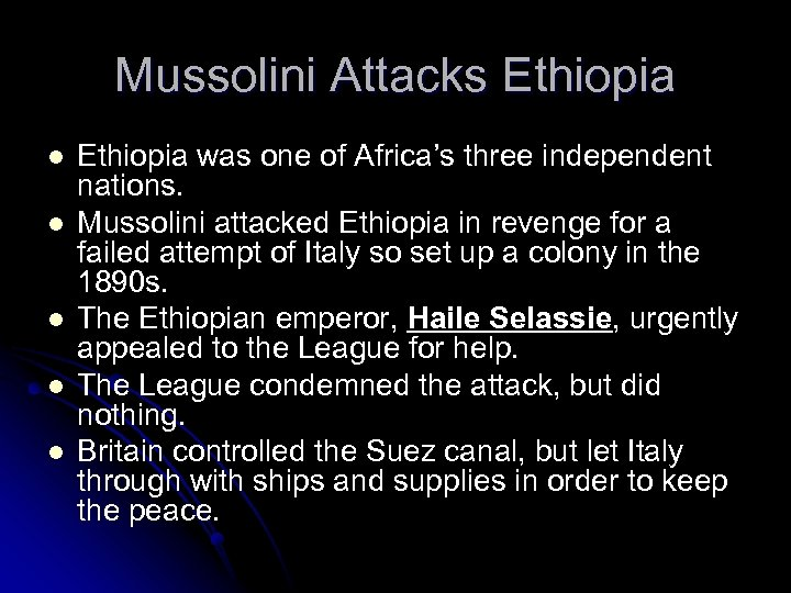 Mussolini Attacks Ethiopia l l l Ethiopia was one of Africa's three independent nations.