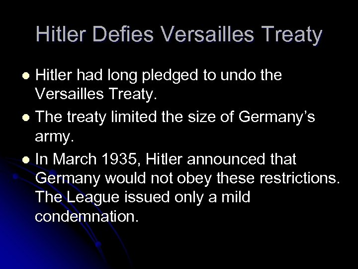 Hitler Defies Versailles Treaty Hitler had long pledged to undo the Versailles Treaty. l