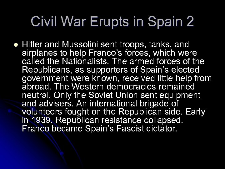 Civil War Erupts in Spain 2 l Hitler and Mussolini sent troops, tanks, and