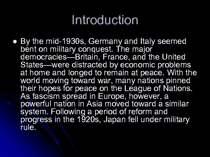Introduction l By the mid-1930 s, Germany and Italy seemed bent on military conquest.