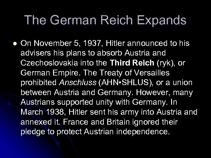 The German Reich Expands l On November 5, 1937, Hitler announced to his advisers