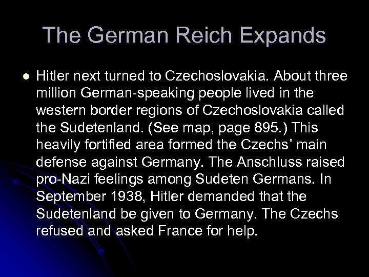 The German Reich Expands l Hitler next turned to Czechoslovakia. About three million German-speaking