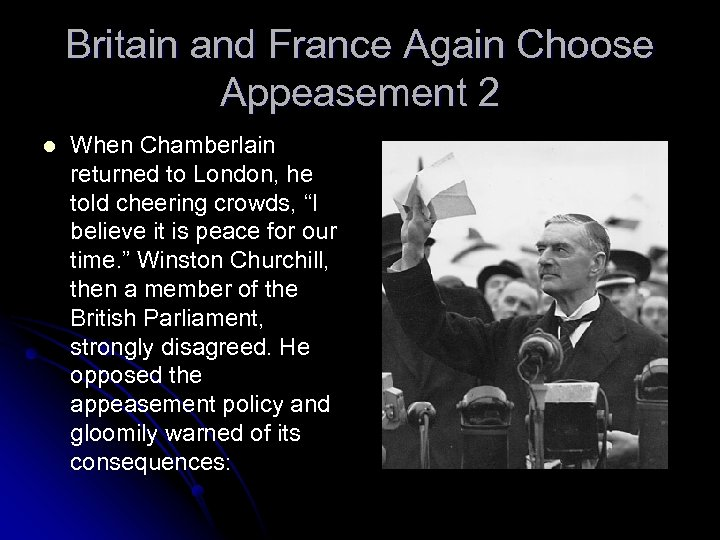 Britain and France Again Choose Appeasement 2 l When Chamberlain returned to London, he