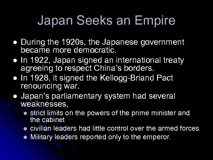 Japan Seeks an Empire l l During the 1920 s, the Japanese government became