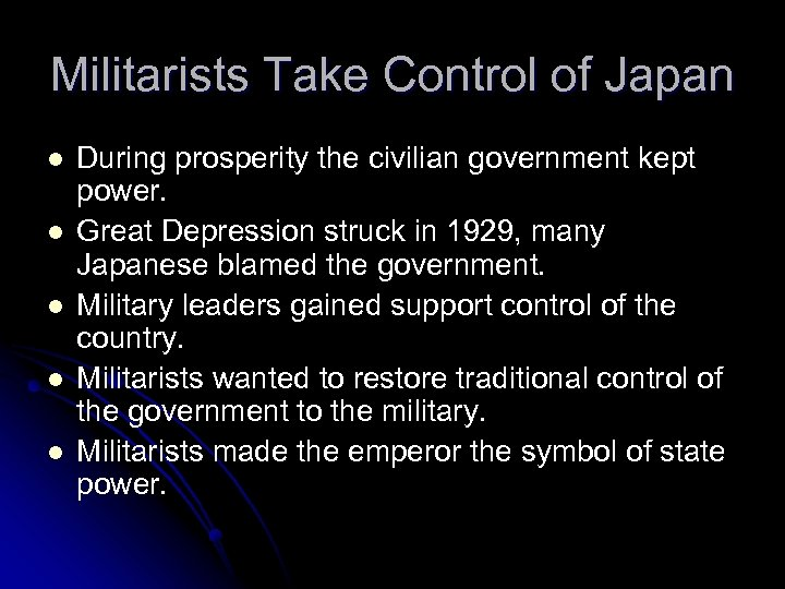 Militarists Take Control of Japan l l l During prosperity the civilian government kept