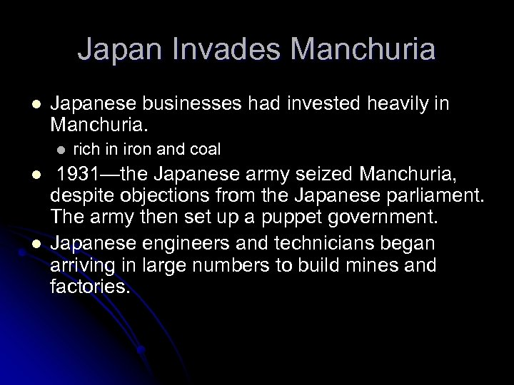 Japan Invades Manchuria l Japanese businesses had invested heavily in Manchuria. l l l