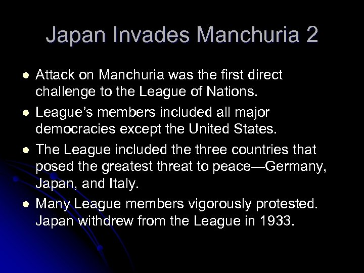 Japan Invades Manchuria 2 l l Attack on Manchuria was the first direct challenge