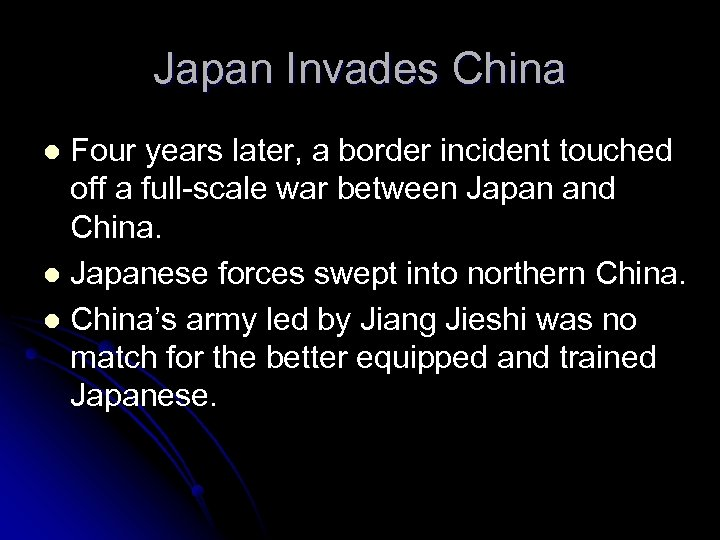 Japan Invades China Four years later, a border incident touched off a full-scale war