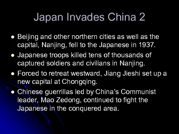 Japan Invades China 2 l l Beijing and other northern cities as well as