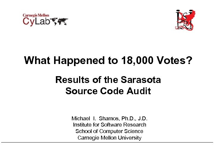 What Happened to 18, 000 Votes? Results of the Sarasota Source Code Audit Michael
