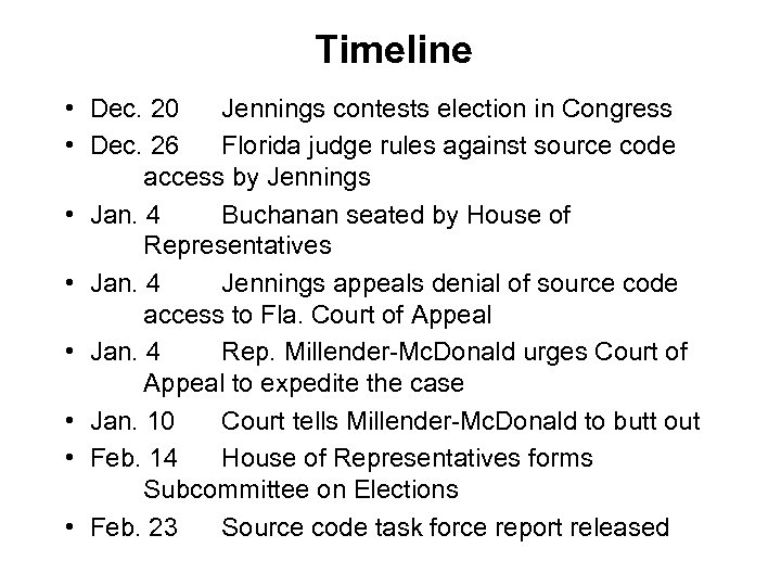 Timeline • Dec. 20 Jennings contests election in Congress • Dec. 26 Florida judge