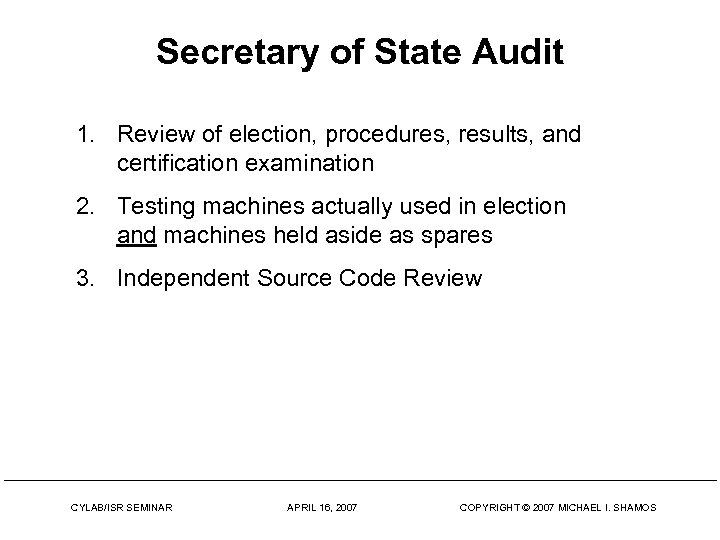 Secretary of State Audit 1. Review of election, procedures, results, and certification examination 2.