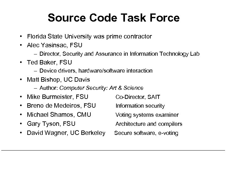 Source Code Task Force • Florida State University was prime contractor • Alec Yasinsac,